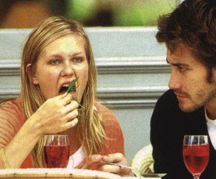Kirsten Dunst Pounds Bitter Greens. Jake Gyllenhaal Watches With Great